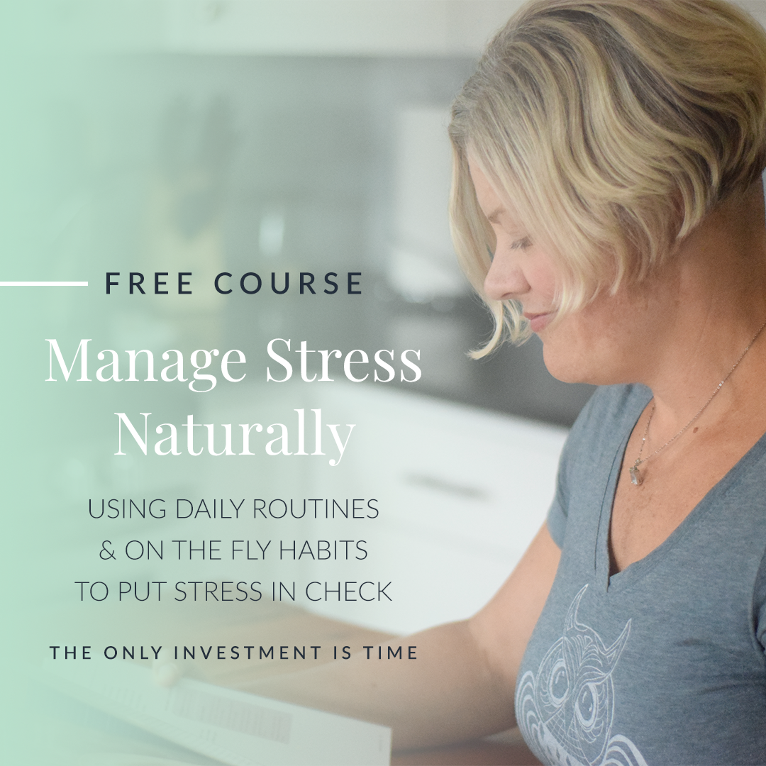 Subscribe and get my free course on how to manage stress naturally